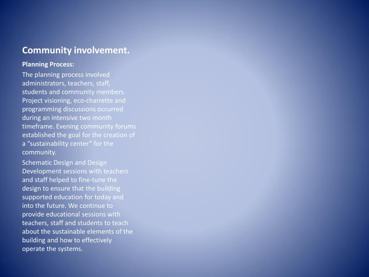 Community involvement.