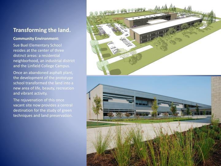 Transforming the land.