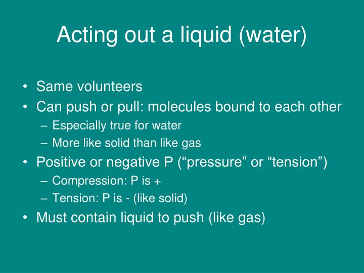 Acting out a liquid (water)