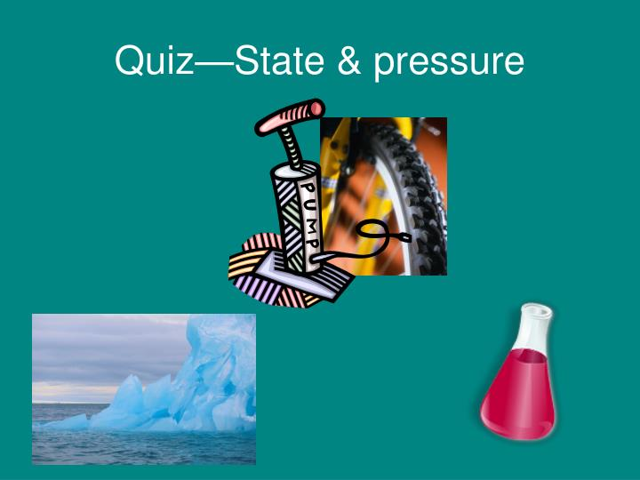 Quiz—State & pressure