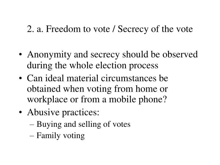 2. a. Freedom to vote / Secrecy of the vote