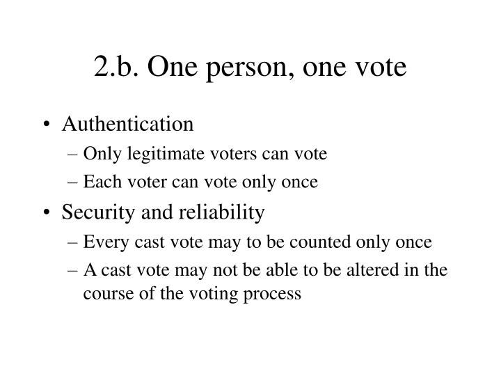 2.b. One person, one vote