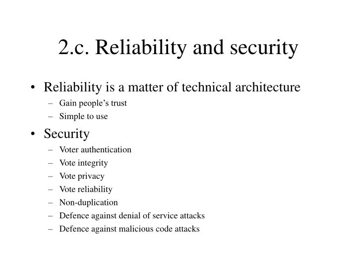 2.c. Reliability and security