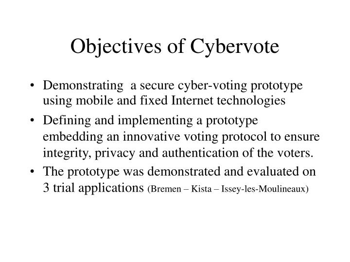 Objectives of cybervote