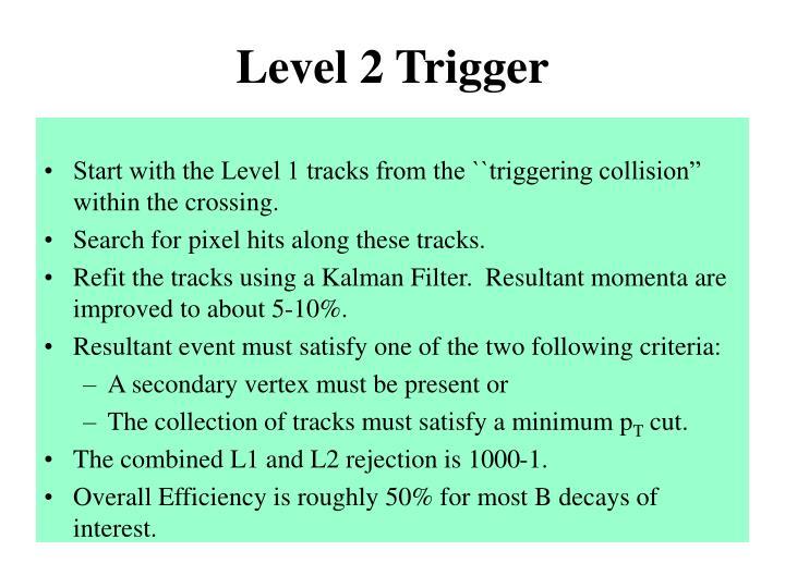 Level 2 Trigger