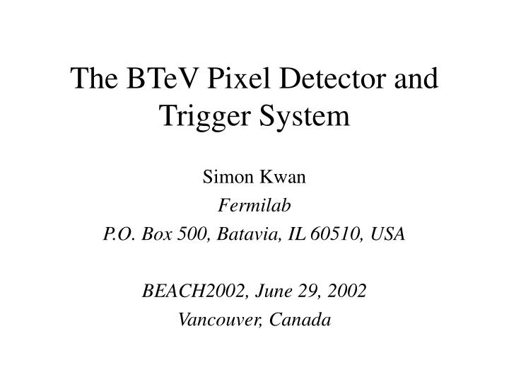 The btev pixel detector and trigger system
