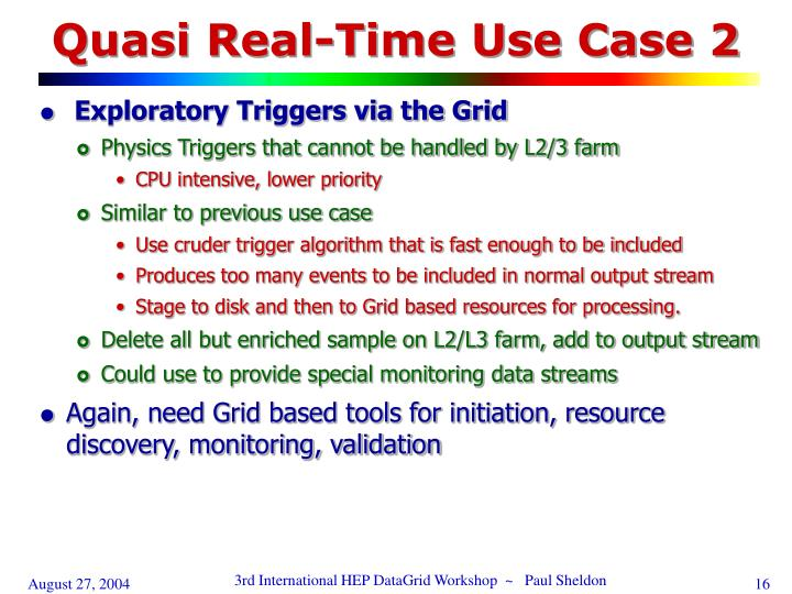 Quasi Real-Time Use Case 2