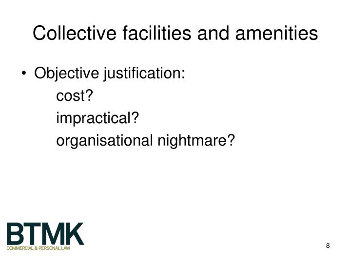 Collective facilities and amenities