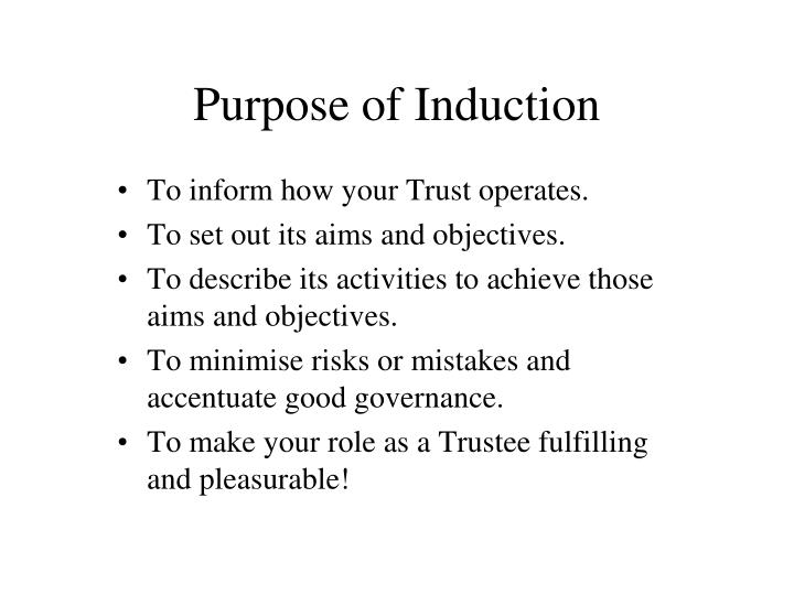 Purpose of induction