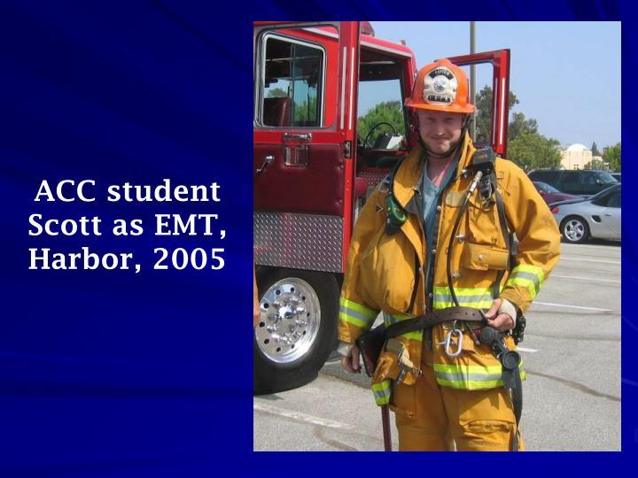 ACC student Scott as EMT, Harbor, 2005