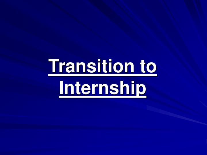 Transition to Internship