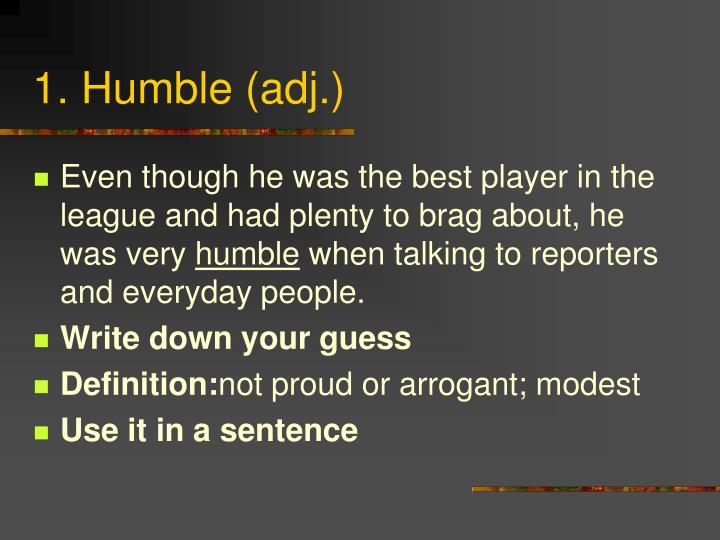 1. Humble (adj.)