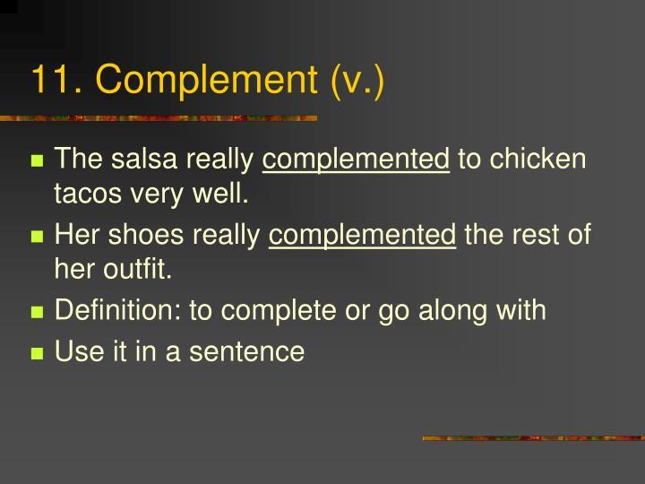 11. Complement (v.)