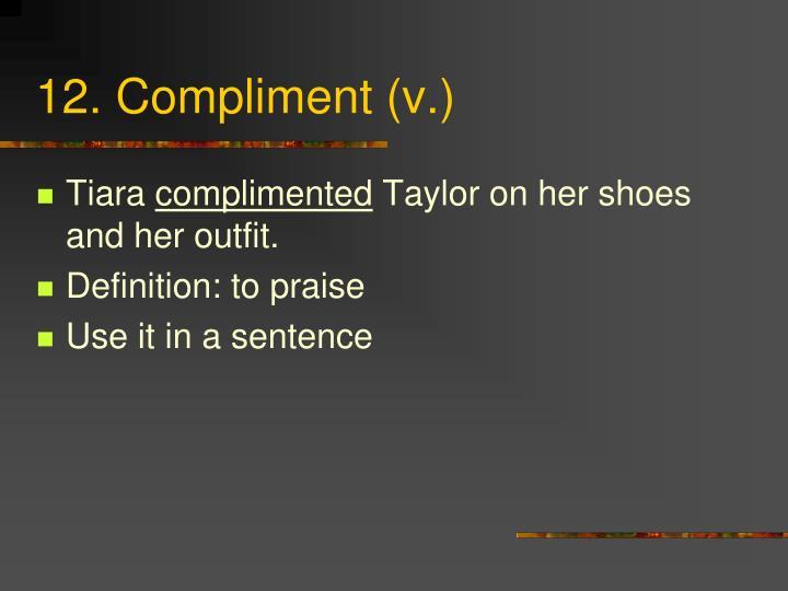 12. Compliment (v.)