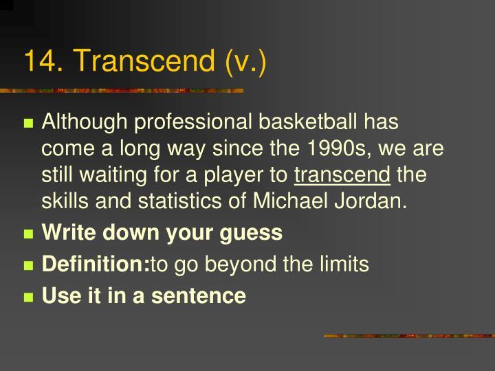 14. Transcend (v.)