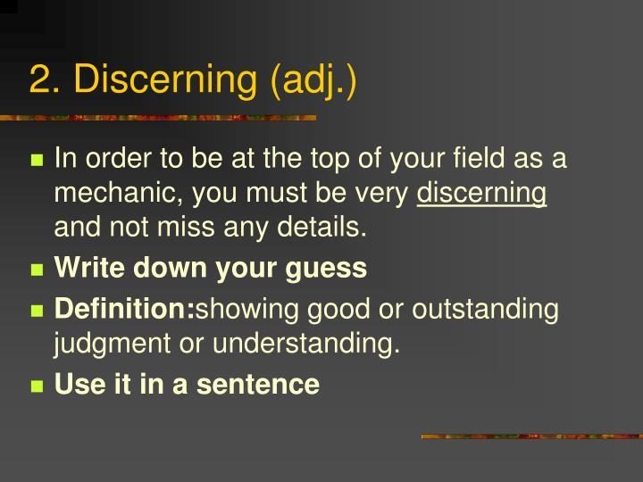 2. Discerning (adj.)