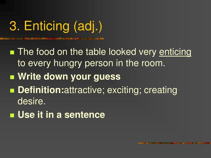 3. Enticing (adj.)