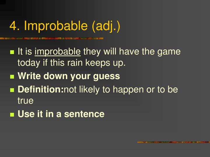 4. Improbable (adj.)