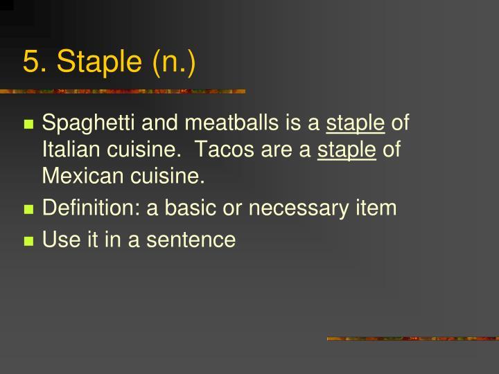 5. Staple (n.)