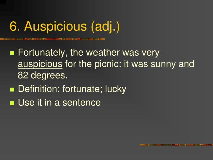 6. Auspicious (adj.)