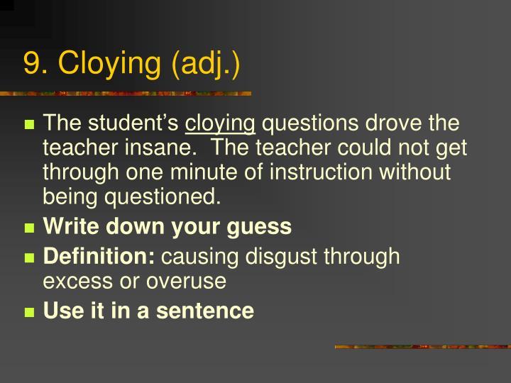 9. Cloying (adj.)