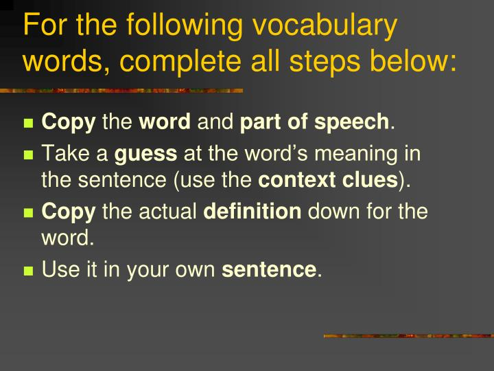 For the following vocabulary words complete all steps below
