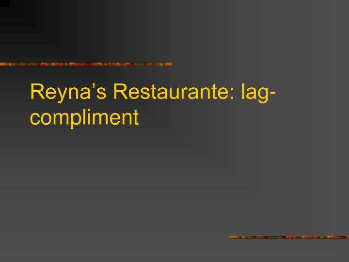 Reyna's Restaurante: lag-compliment