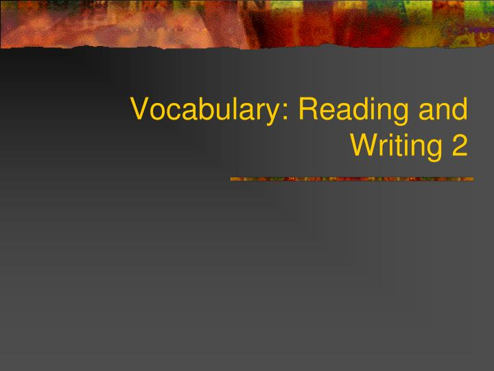 vocabulary reading and writing 2