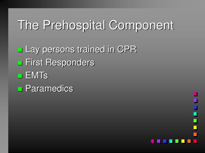 The Prehospital Component
