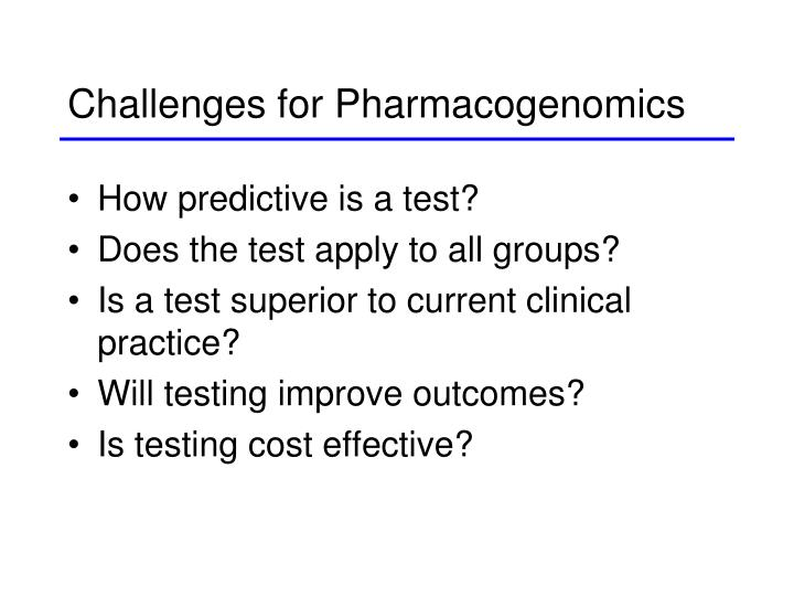 Challenges for Pharmacogenomics