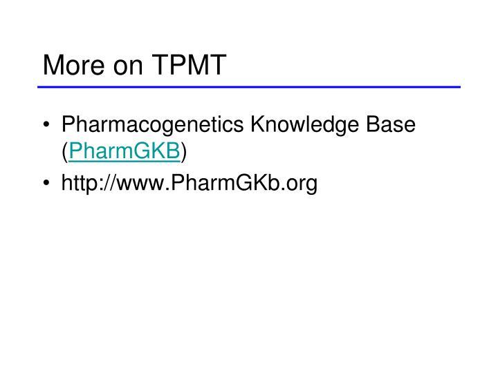 More on TPMT