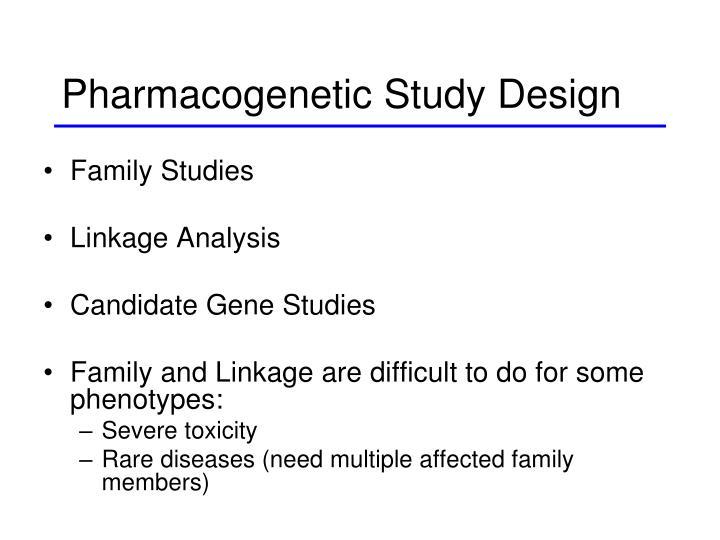 Pharmacogenetic Study Design