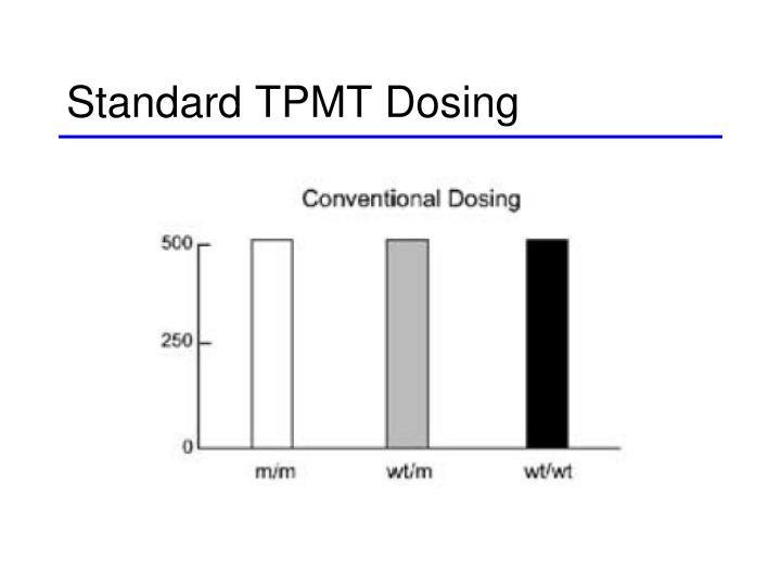 Standard TPMT Dosing