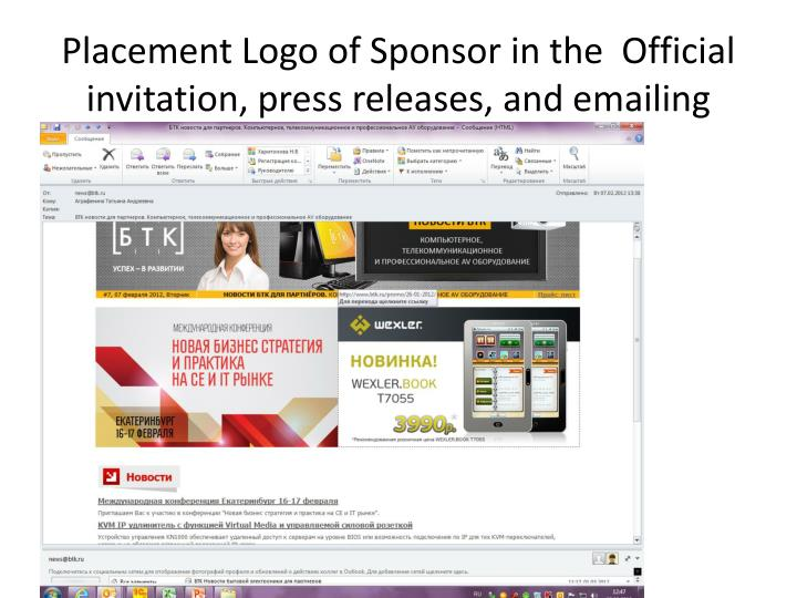 Placement Logo of Sponsor in the  Official invitation, press releases, and emailing
