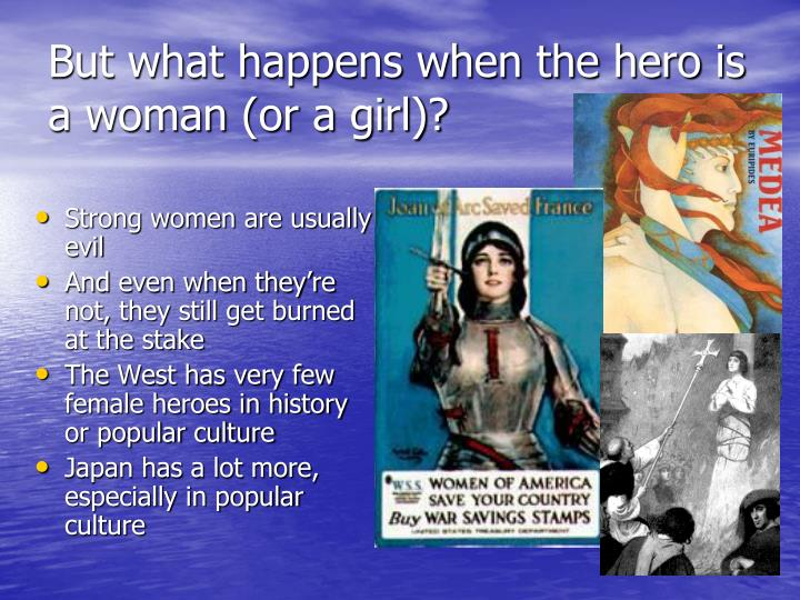 But what happens when the hero is a woman (or a girl)?