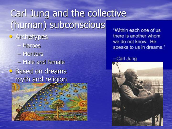 Carl Jung and the collective (human) subconscious