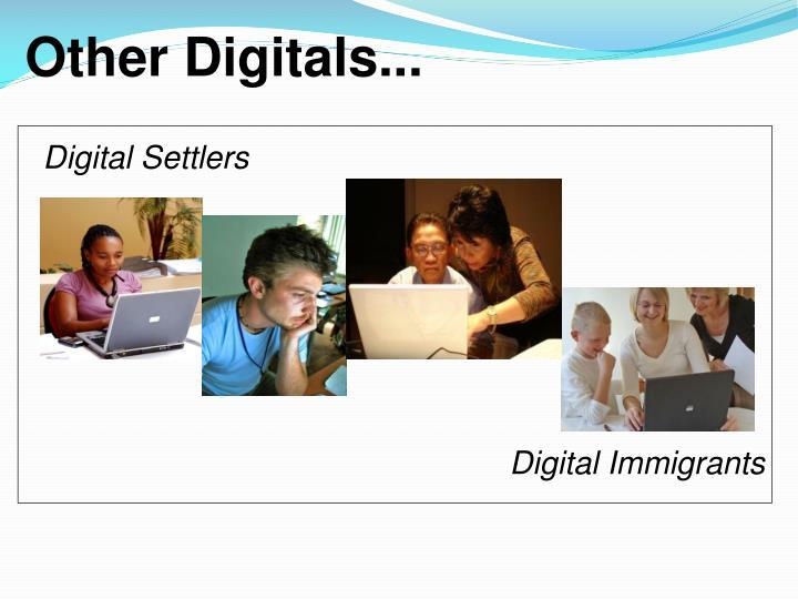 Other Digitals...