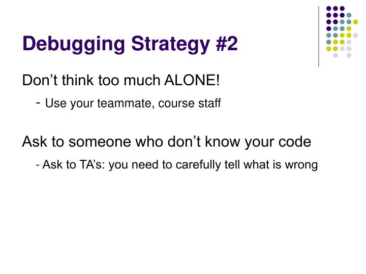 Debugging Strategy #2