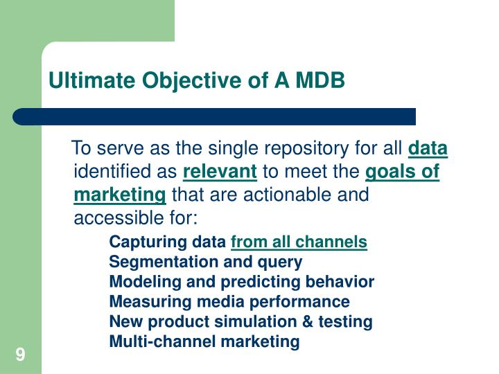 Ultimate Objective of A MDB