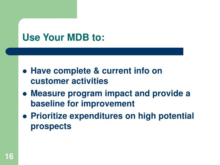 Use Your MDB to: