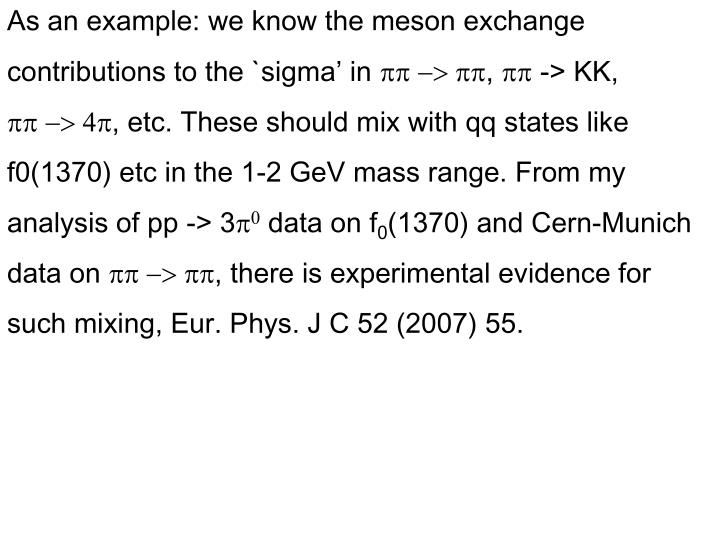 As an example: we know the meson exchange