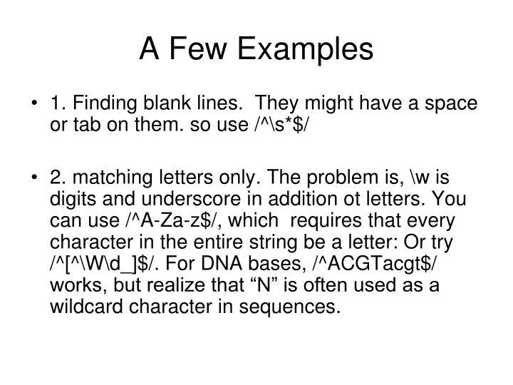 A Few Examples