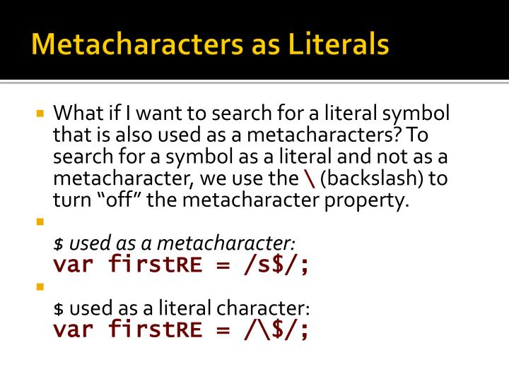 Metacharacters as Literals