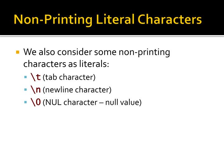Non-Printing Literal Characters