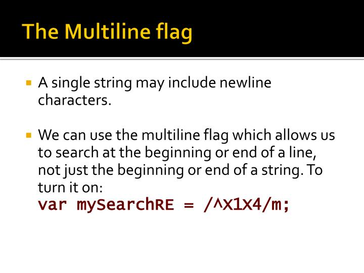 The Multiline flag