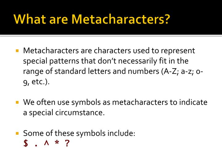 What are Metacharacters?