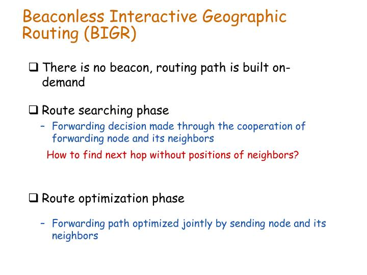 Beaconless Interactive Geographic Routing (BIGR)