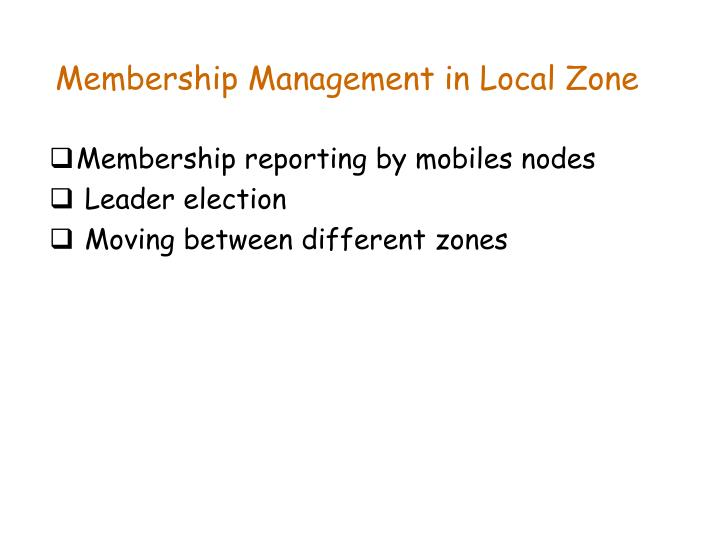 Membership Management in Local Zone