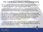 alex dual ms degree candidate in mechanical engineering