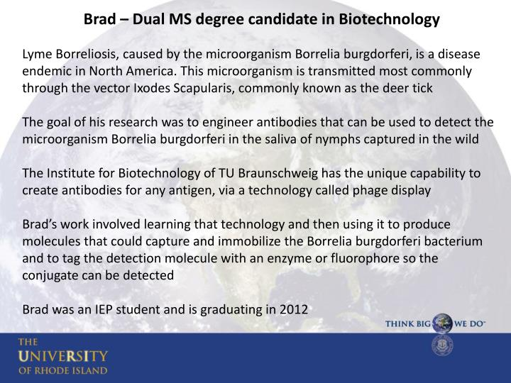 Brad – Dual MS degree candidate in Biotechnology